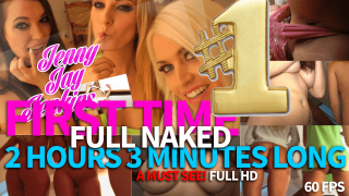 2 Hours 3 Minutes: YOU KNOW YOU WANT IT: Jenny JJ and FRIENDS with ALL NEVER SEENs: Pussy, Tits and MORE ALL REVEALED ALL NAKED FOR THE FIRST TIME EVER, FULLY EXCLUSIVE, ONLY 1 TIME EVER
